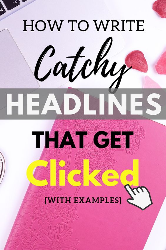 How to write catchy headlines that get clicked