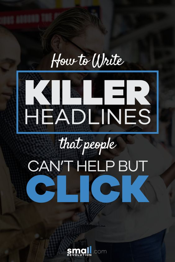 How to write killer headlines that people can't help but click