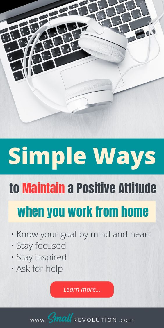Simple ways to maintain a positive attitude when you work from home
