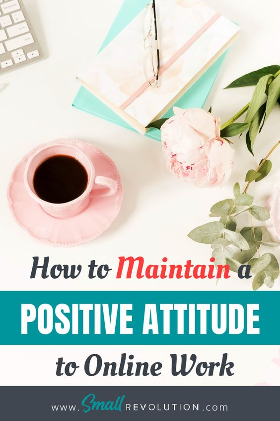 how to maintain positive attitude when working from home