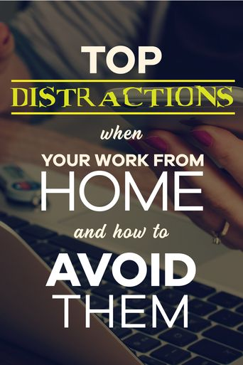 Top distractions when you work from home and how to avoid them