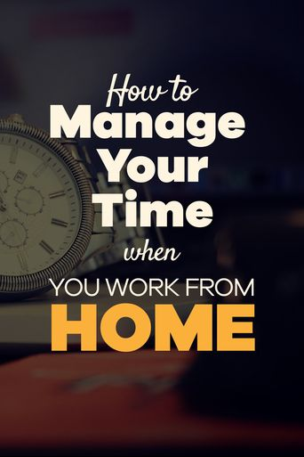 How to manage your time when working from home