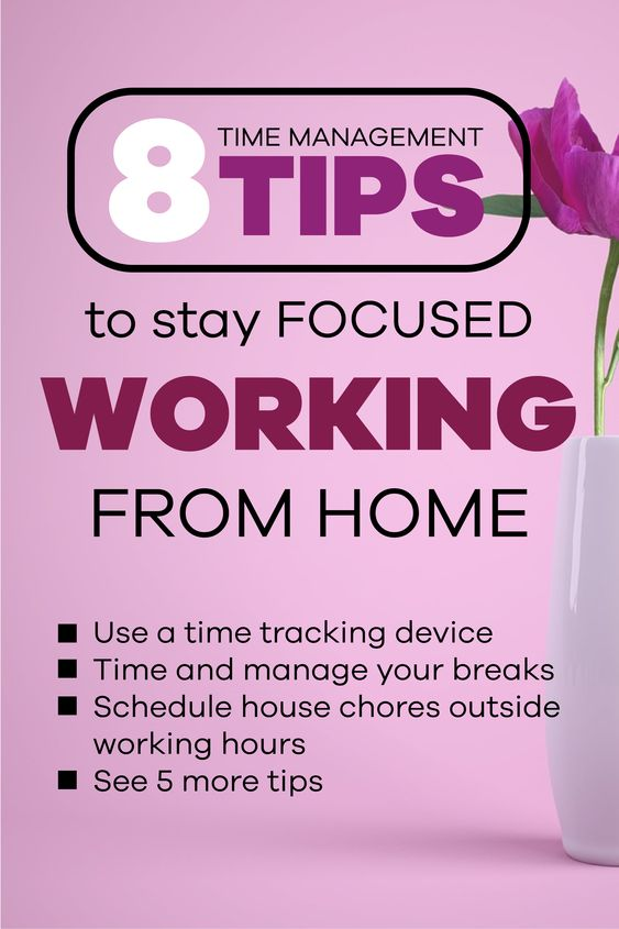 8 Time Management Tips to Stay Focused Working from Home