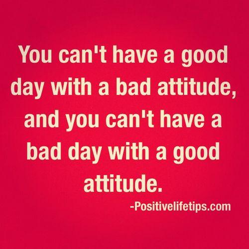 Good day, good attitude