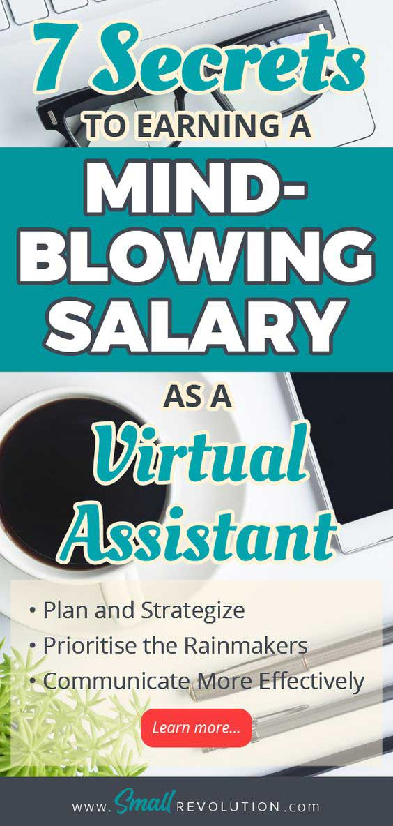 7 Secrets to earning a mind blowing salary as a virtual assistant