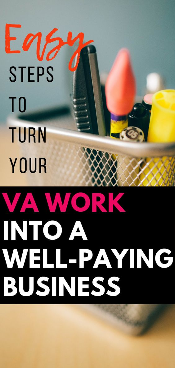 Easy steps to turn a VA work into a well-paying business