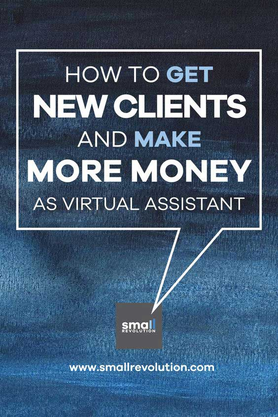 how to get new clients and make more money as virtual assistant