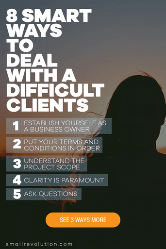 8 Smart Ways to Deal With Difficult Clients