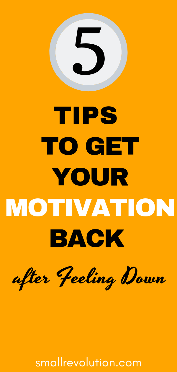 5 tips to get your motivation back after feeling down