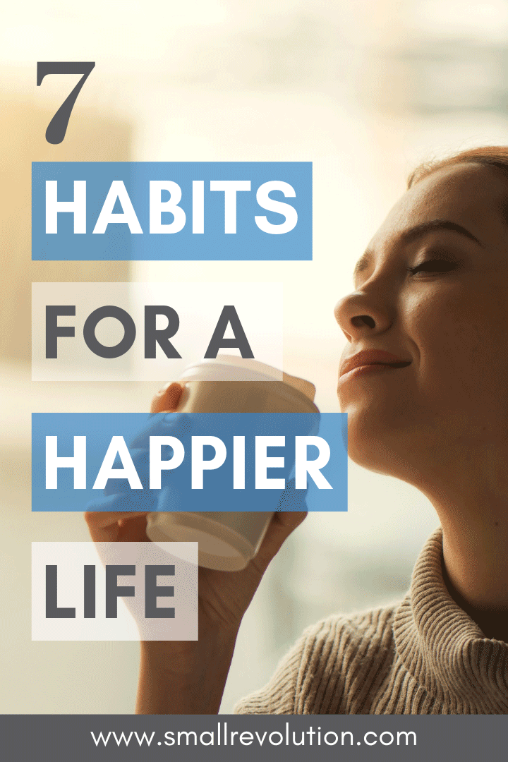 7 habits for a happier life