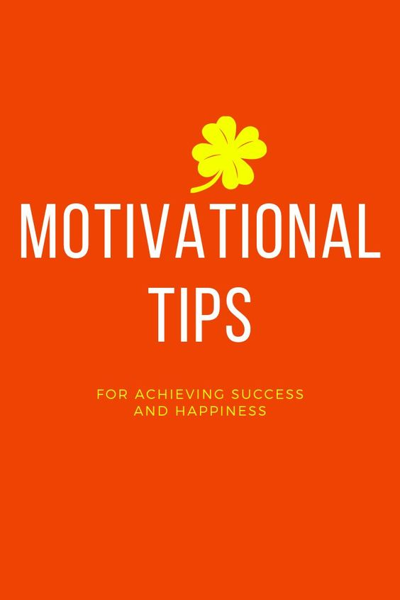 Motivational Tips for Achieving Success and Happiness