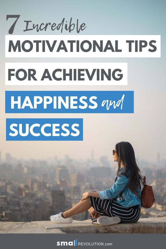 7 Incredible Motivational Tips for Achieving Success and Happiness