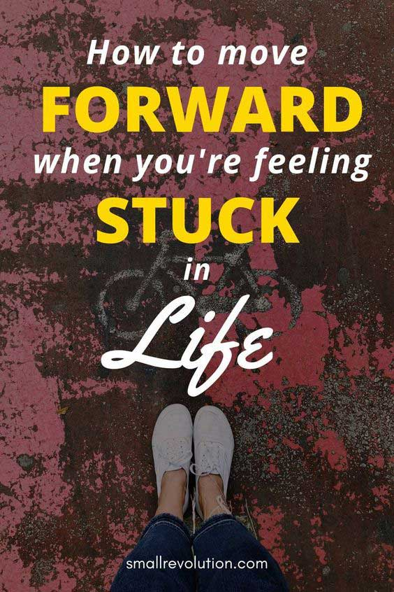 How to move forward when feeling stuck in life