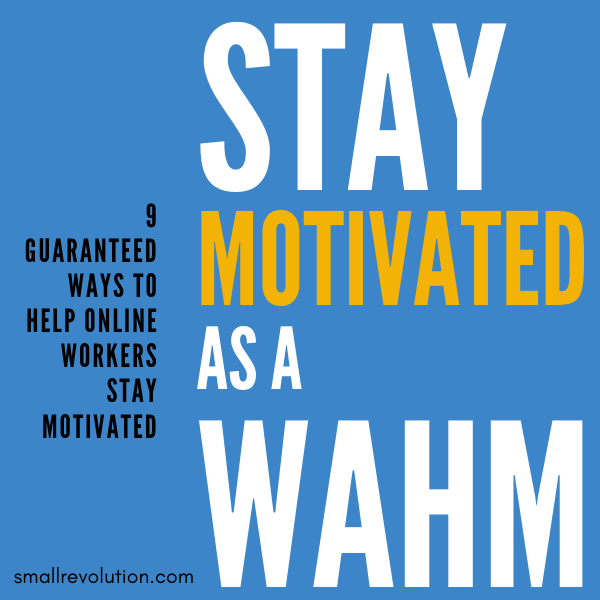 Stay motivated as WAHM