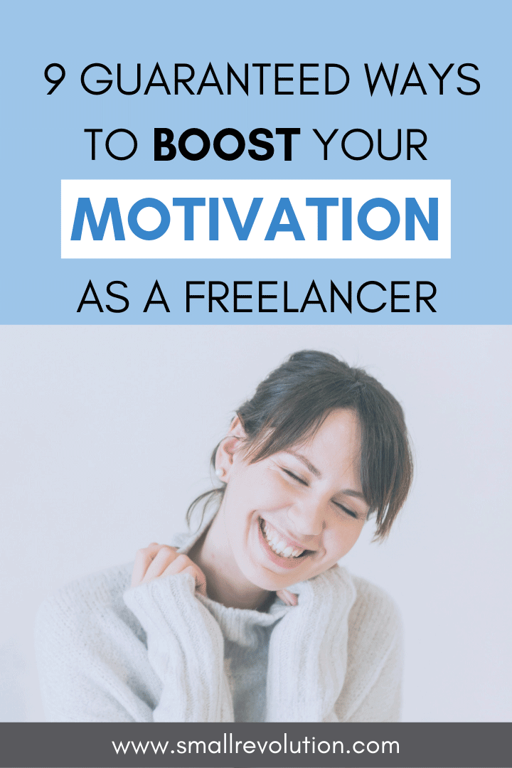 9 guaranteed ways to boost motivated as a freelancer