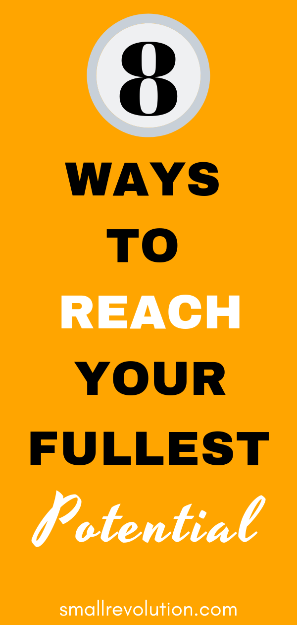8 ways to reach your fullest potential