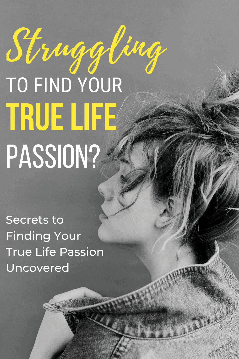Struggling To Find Your True Life Passion?