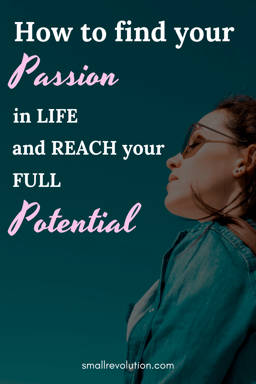 How to find your passion in life an reach your full potential
