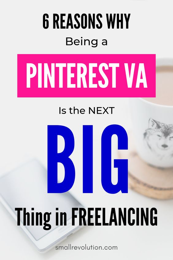 6 Reasons Why Pinterest VA is the Next Big Thing in Freelacing
