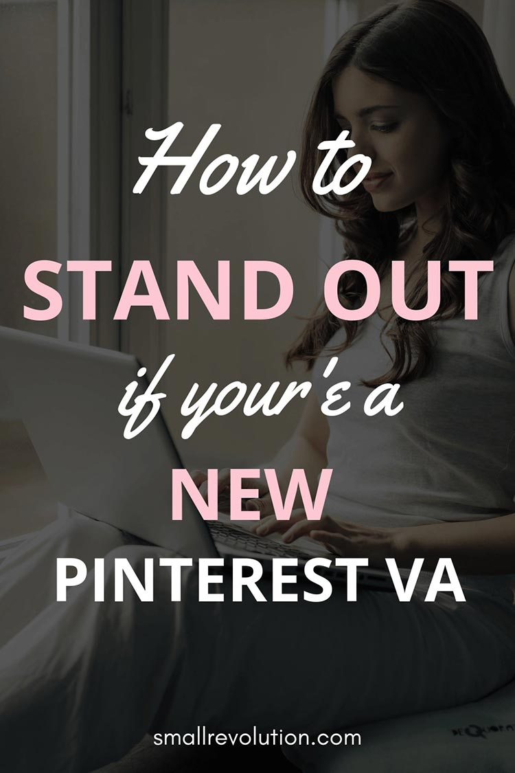 How to stand out if you ate a new Pinterest VA