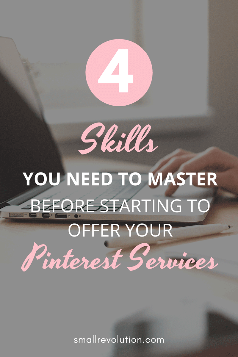 4 skills you need to master before starting to offer your Pinterest Services