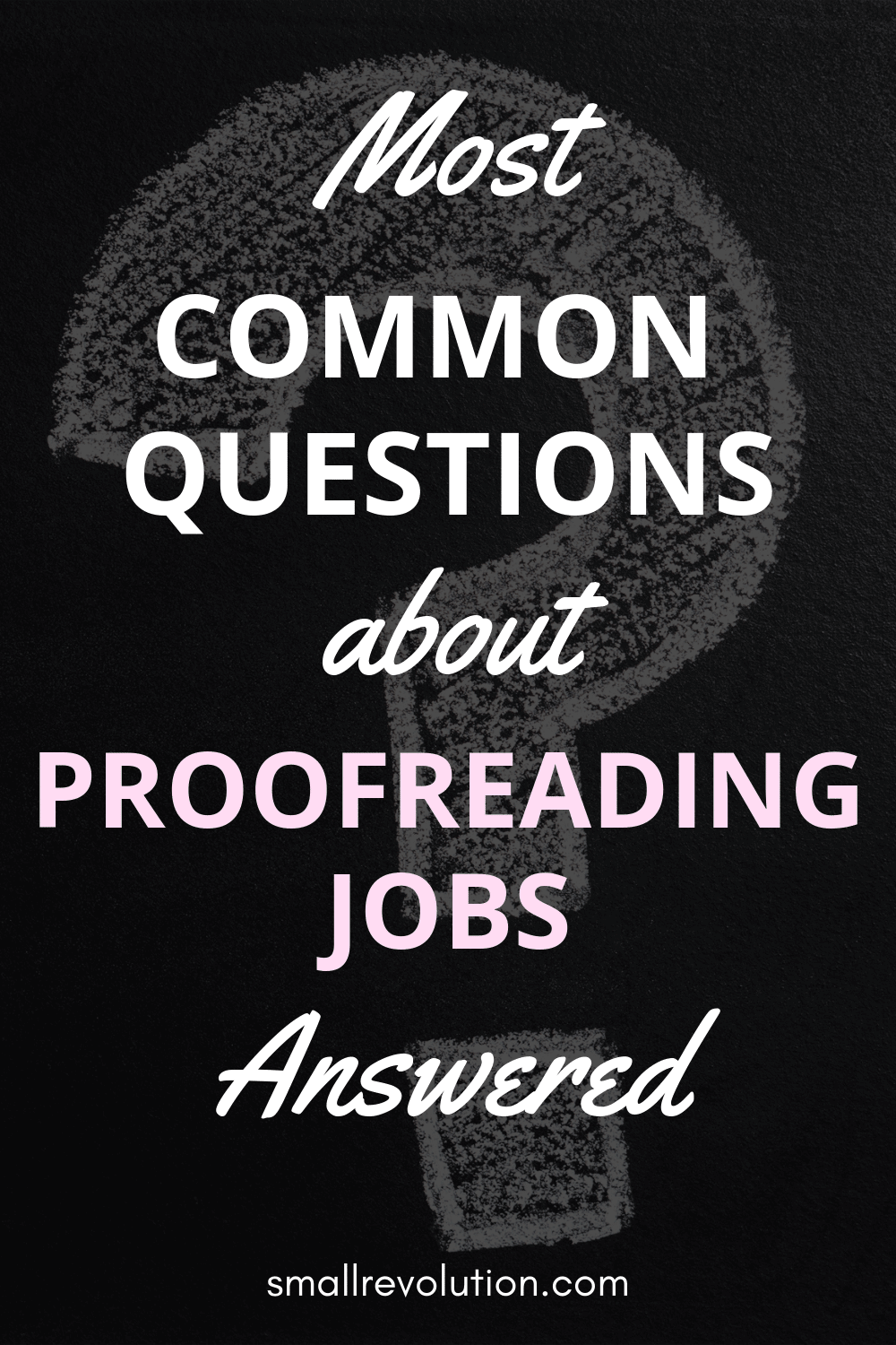 Most common questions about proofreading jobs