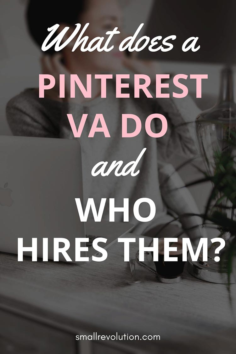 What does a Pinterest VA do and who hires them