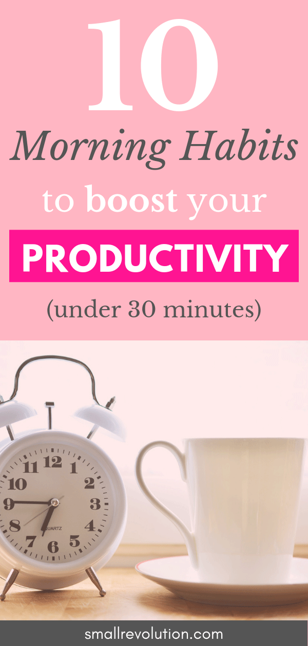 10 morning habits to boost your productivity