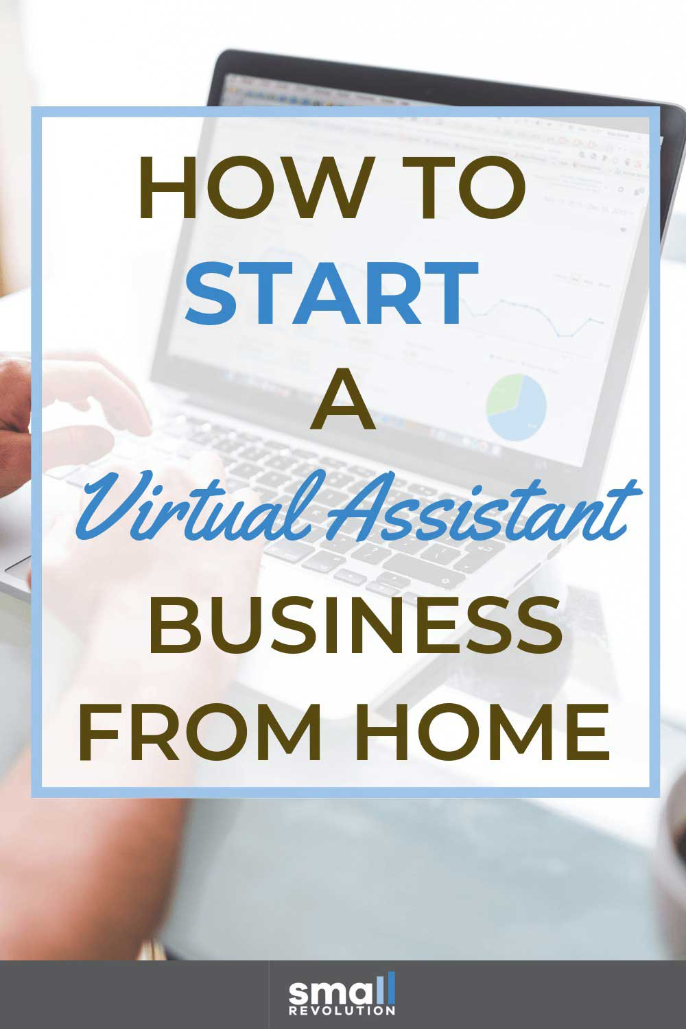 How to start a Virtual Assistant business from home