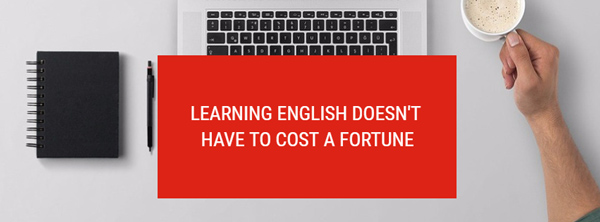 learning english doesn't have to cost a fortune