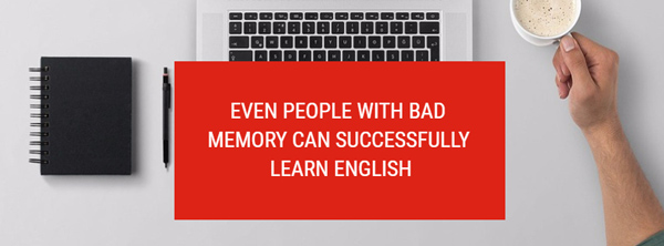 even people with bad memory can successfully learn english
